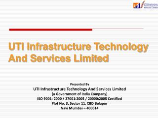 Presented By UTI Infrastructure Technology And Services Limited (a Government of India Company)