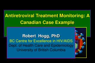 Antiretroviral Treatment M onitoring: A Canadian Ca se Example