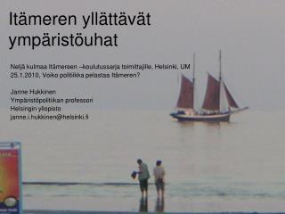 Itämeren yllättävät ympäristöuhat