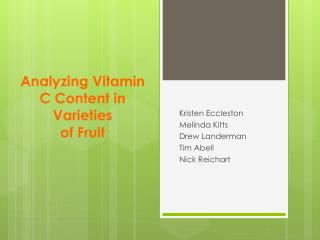 Analyzing Vitamin C Content in Varieties of Fruit