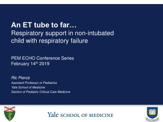An ET tube to far… Respiratory support in non-intubated child with respiratory failure