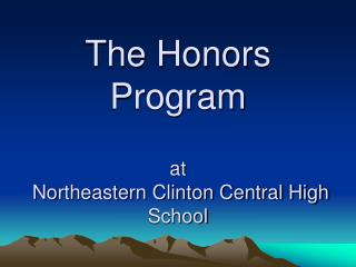 The Honors Program at  Northeastern Clinton Central High School