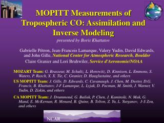 MOPITT Measurements of Tropospheric CO: Assimilation and Inverse Modeling  presented by Boris Khattatov