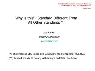 Why is this (*) Standard Different From All Other Standards (**)