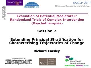 Session 2  Extending Principal Stratification for Characterising Trajectories of Change Richard Emsley