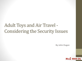 Adult Toys and Air Travel - Considering the Security Issues