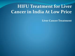 hifu treatment for liver cancer in india at low price