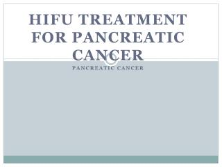 hifu treatment for pancreatic cancer