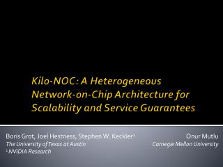 Kilo-NOC: A Heterogeneous Network-on-Chip Architecture for Scalability and Service Guarantees