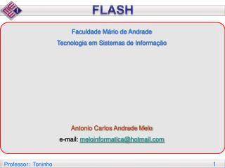 Faculdade Mário de Andrade Tecnologia em Sistemas de Informação Antonio Carlos Andrade Melo e-mail: meloinformatica@h