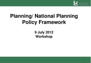 Planning/ National Planning Policy Framework 9 July 2012 Workshop