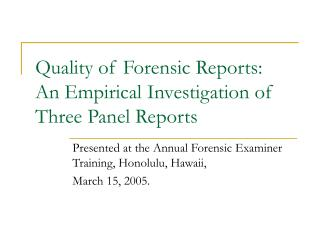Quality of Forensic Reports: An Empirical Investigation of Three Panel Reports