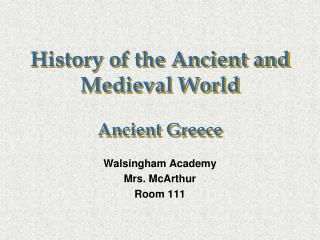 History of the Ancient and Medieval World Ancient Greece