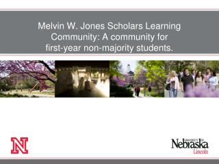 Melvin W. Jones Scholars Learning Community: A community for                              first-year non-majority studen