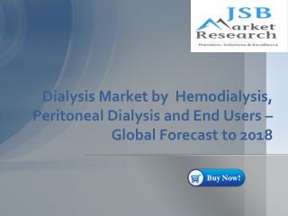 Dialysis Market - Global Forecast to 2018