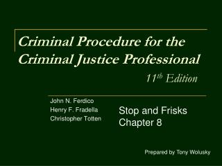 Criminal Procedure for the Criminal Justice Professional 11 th  Edition