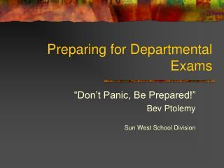 Preparing for Departmental Exams