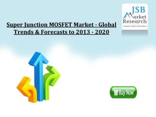 Super Junction MOSFET Market - Global Trends