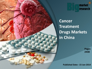 Cancer Treatment Drugs Markets in China Big Market Research