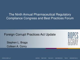 The Ninth Annual Pharmaceutical Regulatory Compliance Congress and Best Practices Forum
