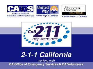 2-1-1 California working with CA Office of Emergency Services  CA Volunteers