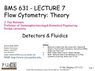 BMS 631 - LECTURE 7 Flow Cytometry: Theory J. Paul Robinson Professor of Immunopharmacology& Biomedical Engineering