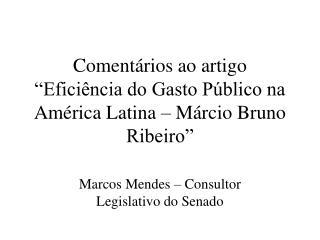 """Comentários ao artigo """"Eficiência do Gasto Público na América Latina – Márcio Bruno Ribeiro"""""""