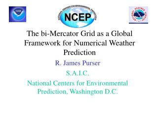 The bi-Mercator Grid as a Global Framework for Numerical Weather Prediction