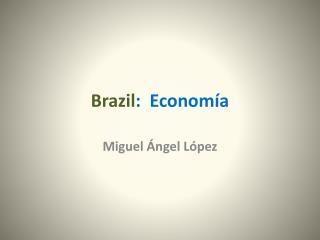 Brazil : Economía