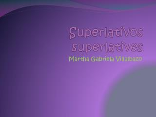 Superlativos superlatives