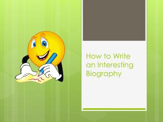 How to Write an Interesting Biography