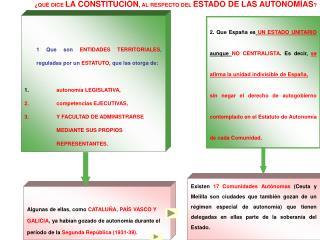 1 Que son ENTIDADES TERRITORIALES , reguladas por un ESTATUTO, que las otorga de: autonomía LEGISLATIVA, competenci