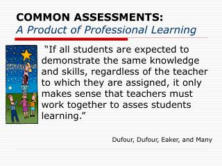 common assessments: a product of professional learning