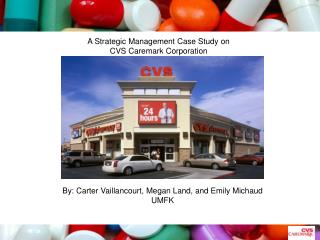 A Strategic Management Case Study on  CVS Caremark Corporation