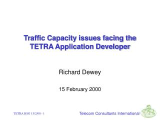 Traffic Capacity issues facing the TETRA Application Developer