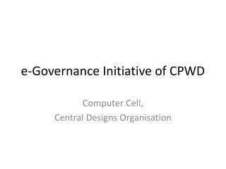 e-Governance Initiative of CPWD