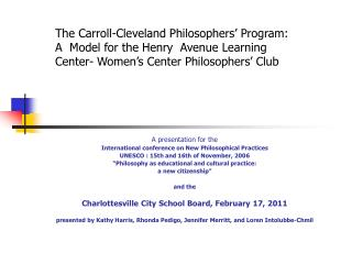 The Carroll-Cleveland Philosophers' Program: A Model for the Henry Avenue Learning Center- Women's Center Philosopher