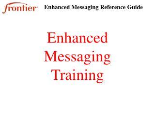 Enhanced Messaging Training