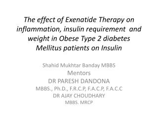 The effect of  Exenatide  Therapy on inflammation, insulin requirement  and weight in Obese Type 2 diabetes Mellitus pat
