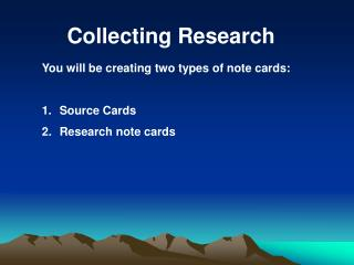 Collecting Research