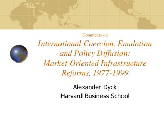 Comments on  International Coercion, Emulation and Policy Diffusion: Market-Oriented Infrastructure Reforms, 1977-1999