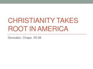 Christianity takes root in America