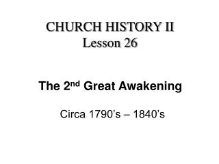 The 2 nd  Great Awakening