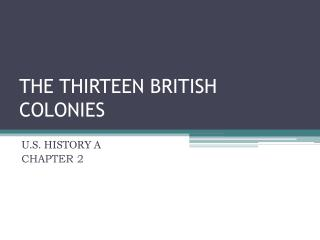 THE THIRTEEN BRITISH COLONIES