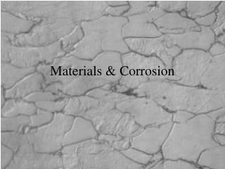 Materials & Corrosion
