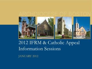 2012 IFRM & Catholic Appeal Information Sessions