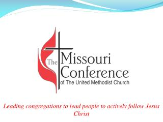 Leading congregations to lead people to actively follow Jesus Christ