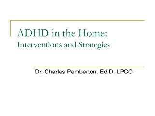 ADHD in the Home: Interventions and Strategies