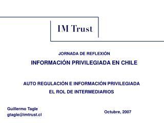 Guillermo Tagle gtagle@imtrust.cl