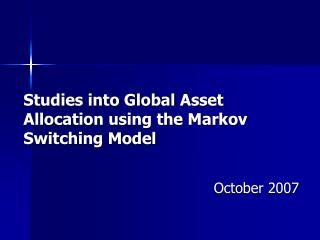 Studies into Global Asset Allocation using the Markov Switching Model